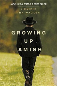 Growing Up Amish Memoir Ira Wagler