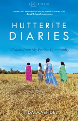 Hutterite Diaries Linda Maendel