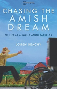 Loren Beachy Chasing Amish Dream Book