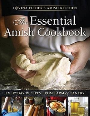 Lovina Eicher's Essential Amish Cookbook Winner (Plus 3 Recipes)
