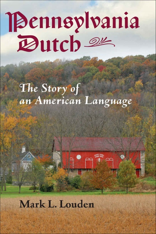 Mark Louden on Pennsylvania Dutch: The Story of an American Language (Interview & Book Giveaway) [Updated with Winner]