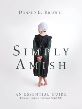Donald Kraybill on Simply Amish (Q-and-A & Giveaway)