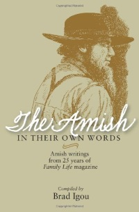 The Amish In Their Own Words Brad Igou