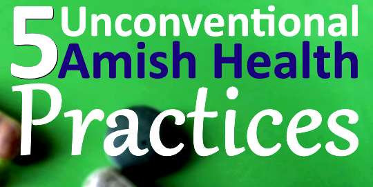 Unorthodox Amish Health Practices