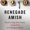 Donald Kraybill on the Hate Crime Reversals (Plus <em>Renegade Amish</em> Winners)