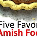 5 Favorite Amish Foods
