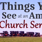 5 Things You See at an Amish Church Service