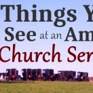 5 Things You See at an Amish Church Service