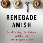 Donald Kraybill on the Hate Crime Reversals (Plus Renegade Amish Winners)